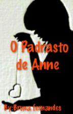O Padrasto de Anne by bruna05fernandes
