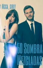 50 Sombras Mezcladas by Mcca_girly