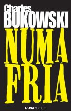 Numa Fria - Charles Bukowski by dioxefarro