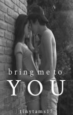 Bring Me to You by tamsyn_potates