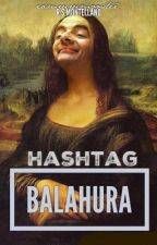 Hashtag Balahura (Collection of Random Essays) by iamrurumonster
