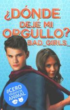 ¿Dónde dejé mi Orgullo? | [ORGULLO #2] by _bad_girls_