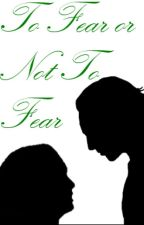 To Fear or Not To Fear (Loki one-shot) by 2heartedHunterof221B