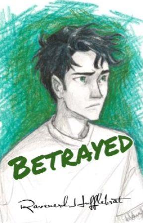 Betrayed by Ravenerd_Hufflebrat