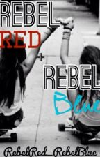 Rebel Red And Rebel Blue by RebelRed_RebelBlue
