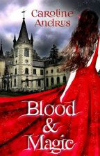 Blood & Magic (Book 1) by CarolineAndrus
