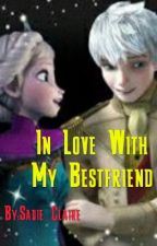 In Love with my Bestfriend by XxHer-MajestyxX
