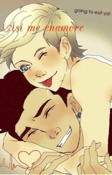 Así me enamore. >Ziall<