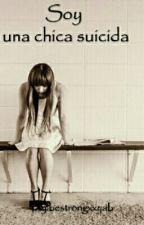 soy una chica suicida by bestrongxxyab