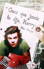 Cosas Que Jamás Te Dije, Harry. ✍ by stylestxmptation
