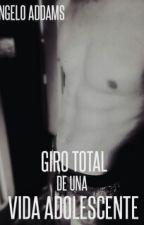 Giro total de una vida adolescente (Gay) by kero_feline
