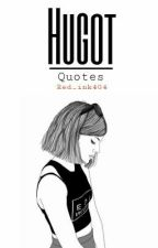 HUGOT (quotes) by red_ink404