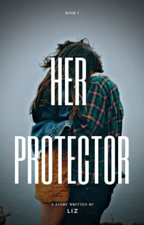 Her Protector |#Wattys2017| by justdance3455