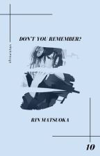 don't you remember? » matsuoka rin by malikjuana