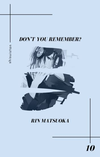 don't you remember? » matsuoka rin