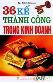 Đọc Truyện 36 KẾ THÀNH CÔNG TRONG KINH DOANH - Trí Uyên
