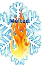 Melted: A Tale of Cold Fire (Frozen Fanfiction sequel) by ArphaxadFredrick