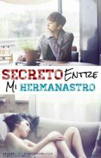 Secreto entre mi Hermanastro (Chunji y tu) by keren0609