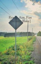 Ready, Aim, Fire [Bellamy Blake] by writers_delema