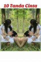 10 Tanda Cinta by DMSStory