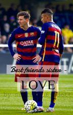Best friend's sister - love | Neymar Jr by neybabe56_odett