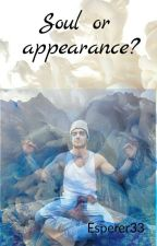 Soul or appearance? by Esperer33