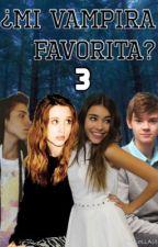 ¿Mi Vampira Favorita 3? by TeamShawty