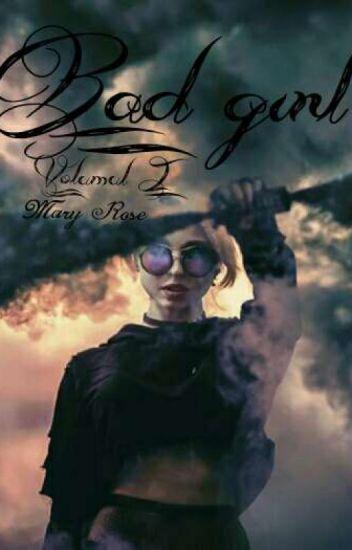 Bad Girl volumul I