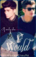 I Would [Zayn Malik Love Story] by WackyClau96