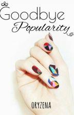 Goodbye Popularity by oryzena