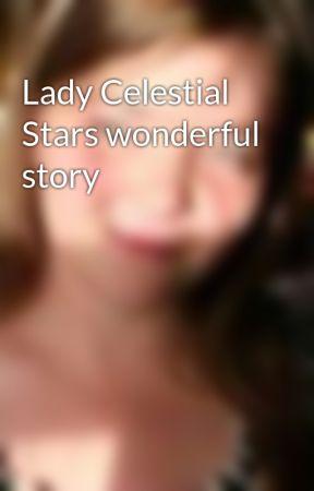 Lady Celestial Stars wonderful story - part 1 - Wattpad