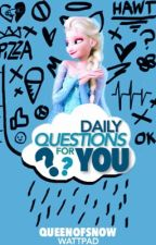 Daily Questions for You by QueenOfSnow