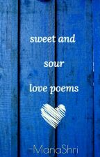 Sweet and Sour Love poems! by thelittlegirl1230