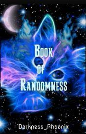 Book of Random by Darkness_Phoenix