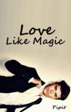 Love Like Magic(Reavens Family 4) by Pipit_Chie