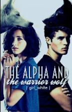 The Alpha And The Warrior Wolf  by girl_white