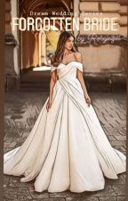 The Forgotten Bride by Rosejeizel