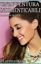 Un'avventura indimenticabile    Ariana Grande by LorenzoKern