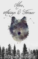 Mine, Always and Forever by elysianvisions