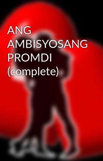 ANG AMBISYOSANG PROMDI (complete)