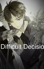 A Difficult Decision (Eren x Reader x Levi) by Cleaoa