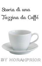 Storia di una tazzina da caffé by Horanprior