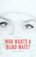 Who Wants A Blind Mate? by Eunice_Amnell