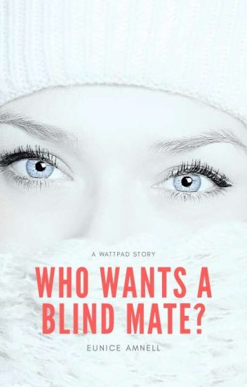 Who Wants A Blind Mate?