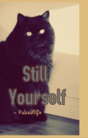 Still yourself by Fake0life