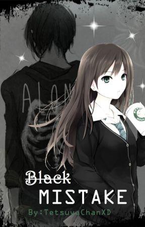 Black Mistake by TetsuyaChanXD