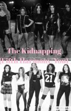 The Kidnapping Fifth Harmony/You by grumpycat922