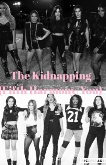 The Kidnapping Fifth Harmony/You