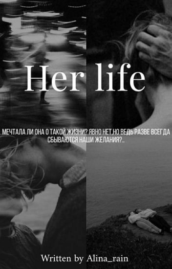 Her life
