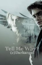 Tell Me Why? - Draco/Harry by Darkangelhome